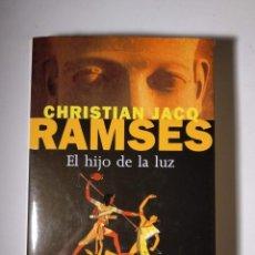 Libros de segunda mano: RAMSES EL HIJO DE LA LUZ - CHRISTIAN JACQ - 2ª EDICIÓN EDITORIAL PLANETA - BESTSELLER MUNDIAL. Lote 143918346