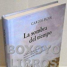 Libros de segunda mano: PUJOL, CARLOS. LA SOMBRA DEL TIEMPO. PRÓLOGO DE PERE GIMFERRER. Lote 143951880