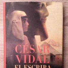 Libros de segunda mano: EL ESCRIBA DEL FARAÓN. ** CÉSAR VIDAL. Lote 144271266