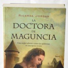 Libros de segunda mano: LA DOCTORA DE MAGUNCIA. JORDAN, RICARDA. Lote 144373398