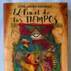 Libros de segunda mano: EL FINAL DE LOS TIEMPOS. PRIMERA EDICIÓN AUTOGRAFIADA.. Lote 144975638