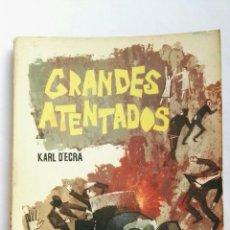 Libros de segunda mano: GRANDES ATENTADOS KARL D'ECRA. Lote 145076932
