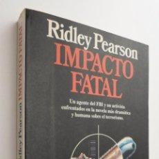 Libros de segunda mano: IMPACTO FATAL - PEARSON, RIDLEY. Lote 145462496