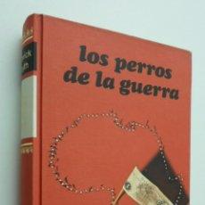Libros de segunda mano: LOS PERROS DE LA GUERRA - FORSYTH, FREDERICK. Lote 145722842