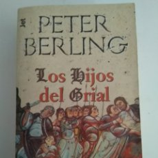 Libros de segunda mano: LOS HIJOS DEL GRIAL/PETER BERLING. Lote 145776456