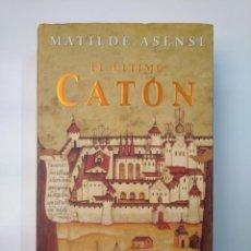 Libros de segunda mano: EL ULTIMO CATON. MATILDE ASENSI. DEBOLSILLO. TDK357. Lote 146014094
