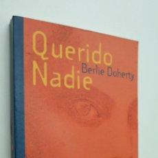 Libros de segunda mano: QUERIDO NADIE - DOHERTY, BERLIE. Lote 146052856