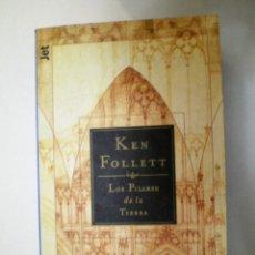 Libros de segunda mano: LOS PILARES DE LA TIERRA (KEN FOLLET). Lote 146724126