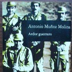 Libros de segunda mano: ARDOR GUERRERO, ANTONIO MUÑOZ MOLINA.. Lote 147030714
