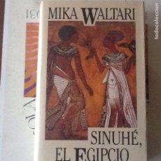 Libros de segunda mano: SINUHÉ EL EGIPCIO, MIKA WALTARI.. Lote 147056422