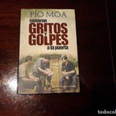 Libros de segunda mano: SONARON GRITOS Y GOLPES A LA PUERTA - PÍO MOA LA ESFERA DE LOS LIBROS 2012. Lote 147081646