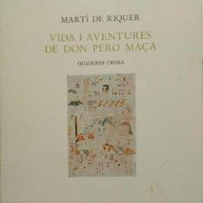 Libros de segunda mano: VIDA I AVENTURES DE DON PERO MAÇA MARTÍ DE RIQUER. Lote 147090770
