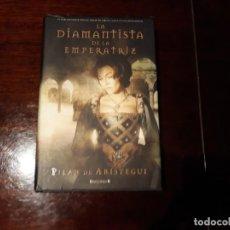 Libros de segunda mano: LA DIAMANTISTA DE LA EMPERATRIZ - PILAR DE ARISTEGUI EDICIONES B. Lote 147104934