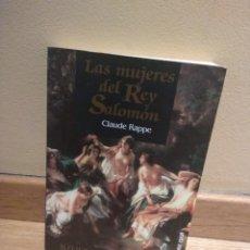 Libros de segunda mano: LAS MUJERES DEL REY SALOMÓN CLAUDE RAPE. Lote 147105060