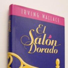 Libros de segunda mano: EL SALÓN DORADO - WALLACE, IRVING. Lote 147451805
