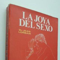 Libros de segunda mano - LA JOYA DEL SEXO - CAÑAS BAÑOS, JOSÉ MARÍA - 147452322