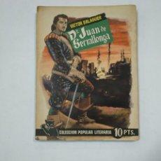 Libros de segunda mano: DON JUAN DE SERRALLONGA. VÍCTOR BALAGUER. - COLECCION POPULAR LITERARIA. Nº 50. 1957. TDK359. Lote 147498270