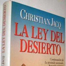 Libros de segunda mano: LA LEY DEL DESIERTO - CHRISTIAN JACQ - ENE. Lote 147505354