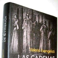 Libros de segunda mano: LAS CADENAS DE EYMERICH - VALERIO EVANGELISTI - ENE. Lote 147507734