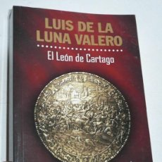 Libros de segunda mano: EL LEÓN DE CARTAGO - LUIS DE LA LUNA VALERO (PENGUIN RANDOM HOUSE, 2018). Lote 147672626
