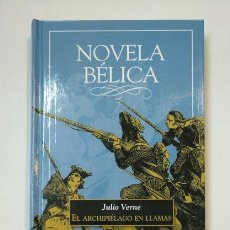 Libros de segunda mano: EL ARCHIPIELAGO EN LLAMAS. JULIO VERNE. NOVELA BELICA. TDK360. Lote 147886486
