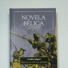 Libros de segunda mano: AGUILAS DE LA ESTEPA. EMILIO SALGARI. NOVELA BELICA.. Lote 147886602