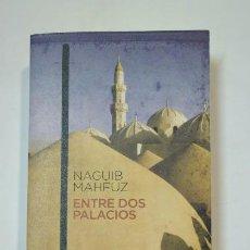 Libros de segunda mano: ENTRE DOS PALACIOS. - MAHFUZ, NAGUIB. TDK360. Lote 147889406