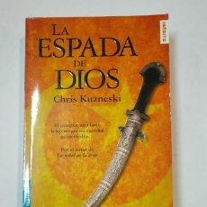 Libros de segunda mano: LA ESPADA DE DIOS. - CHRIS KUZNESKI. BOOKET BESTSELLER. TDK360. Lote 147896278