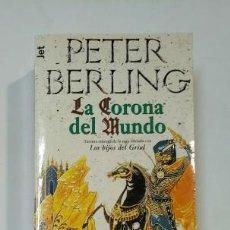 Libros de segunda mano: LA CORONA DEL MUNDO. - BERLING, PETER. TDK360. Lote 147896794