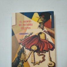 Libros de segunda mano: EL QUINTO: NO MATARÁS OBISPOS. ROPERO GARCÍA, MIGUEL ÁNGEL. TDK360. Lote 147997286