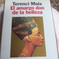 Libros de segunda mano: LIBRO:EL AMARGO DON DE LA BELLEZA DE TERENCI MOIX. Lote 148025737