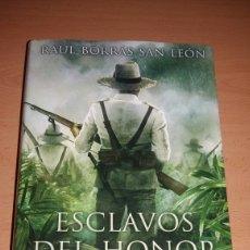 Libros de segunda mano: ESCLAVOS DEL HONOR. LA EPOPEYA DE LOS HEROES DE BALER. RAUL BORRAS SAN LEON. Lote 148062782