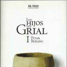 Libros de segunda mano: LOS HIJOS DEL GRIAL ( I ), PETER BERLING. Lote 148083310