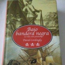 Libros de segunda mano: BAJO BANDERA NEGRA .DAVID CORDINGLY ( EDHASA ). Lote 148098982