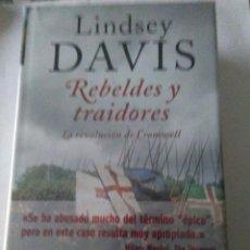 Libros de segunda mano: REBELDES Y TRAIDORES . LINDSEY DAVIS ( EDHASA ). Lote 148099286
