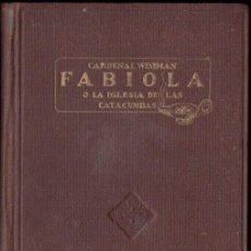 Libros de segunda mano: WISEMAN : FABIOLA O LA IGLESIA DE LAS CATACUMNAS (BALMES, 1944) ILUSTRADO POR JUNCEDA. Lote 148138106