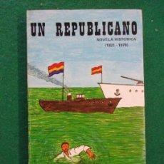 Libros de segunda mano: UN REPUBLICANO / HONORIO GARCÍA ÁLVAREZ / 1978. Lote 148169782