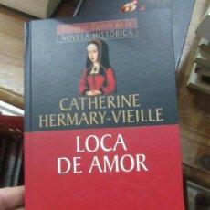 Libros de segunda mano: LIBRO LOCA DE AMOR CATHERINE HERMARY VIEILLE 2002 PLANETA DEAGOSTINI L-17988. Lote 148170586