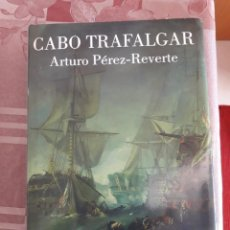 Libros de segunda mano: CABO TRAFALGAR. ARTURO PÉREZ REVERTE.. Lote 148170758