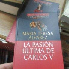 Libros de segunda mano: LIBRO LA PASIÓN ÚLTIMA DE CARLOS V Mª TERESA ÁLVAREZ 2002 PLANETA DEAGOSTINI L-17989. Lote 148170766