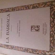 Libros de segunda mano: BLASCO IBÁÑEZ.LA BARRACA. EDICIÓN ILUSTRADA POR JBENLLIURE. Lote 148204086