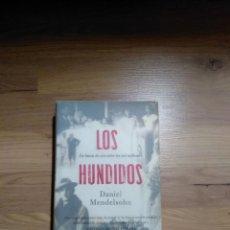 Libros de segunda mano: LOS HUNDIDOS. DANIEL MENDELSOHN.. Lote 148219076