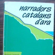 Libros de segunda mano: NARRADORS CATALANS D'ARA.. Lote 148255994