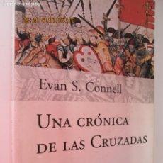 Libros de segunda mano: UNA CRÓNICA DE LAS CRUZADAS - CONNELL, EVAN S - ED. PLANETA BARCELONA 2001.. Lote 148440106