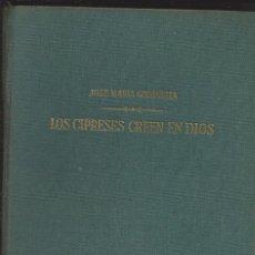 Libros de segunda mano: GUERRA CIVIL : LOS CIPRECES CREEN EN DIOS, DE JOSE MARIA GIRONELLA , 1962 . DE PLANETA. Lote 148442566