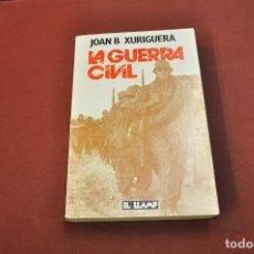 Libros de segunda mano: LA GUERRA CIVIL - JOAN B. XURIGUERA - NHB. Lote 148561386