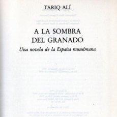 Libros de segunda mano: A LA SOMBRA DEL GRANADO (TARIQ ALÍ). Lote 148626106