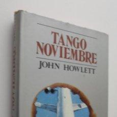 Libros de segunda mano: TANGO NOVIEMBRE - HOWLETT, JOHN. Lote 148712137