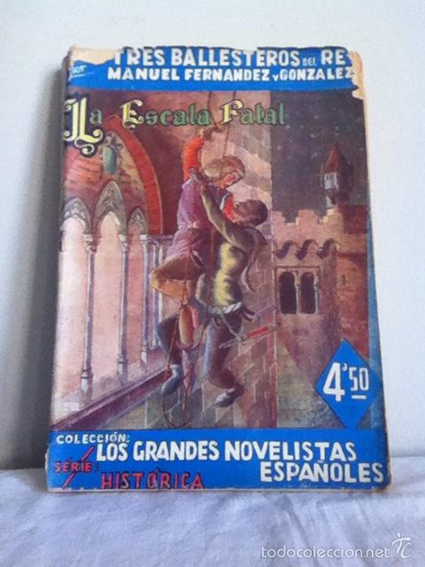 LA ESCALA FATAL. COL. LOS GRANDES NOVELISTAS ESPAÑOLES 1943 (Libros de Segunda Mano (posteriores a 1936) - Literatura - Narrativa - Novela Histórica)