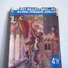 Libros de segunda mano: LA ESCALA FATAL. COL. LOS GRANDES NOVELISTAS ESPAÑOLES 1943. Lote 148936805